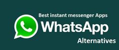 Top 22 Free Whatsapp Alternatives | Best instant messenger Apps Ever