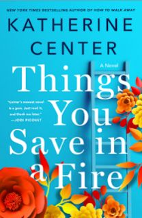My Review Of Things You Save in a Fire by Katherine Center
