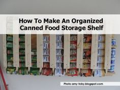 How To Make An Organized Canned Food Storage Shelf
