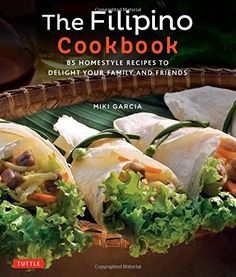 """Read """"Filipino Cookbook 85 Homestyle Recipes to Delight Your Family and Friends"""" by Miki Garcia available from Rakuten Kobo. Learn authentic and delicious recipes with this beautifully illustrated Filipino cookbook. This delightful collection of. Filipino Dishes, Filipino Recipes, Asian Recipes, Ethnic Recipes, Filipino Food, Filipino Desserts, Pinoy Food, Asian Foods, Murcia"""