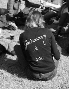 Serge Gainsbourg is God.