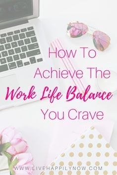Feeling overwhelmed with work and life? Check out these action steps to finally achieve the work life balance you crave