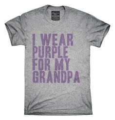 I Wear Purple For My Grandpa Awareness Support T-shirts, Hoodies,