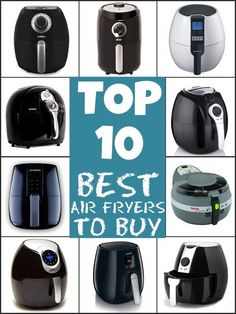 The Ultimate Top 10 Best Air Fryers To Buy. Featuring the best of the best air fryers to buy. Including the air fryers Recipe This currently own as well as a few other best air fryers to consider buying. Emeril Air Fryer, Cooks Air Fryer, Tefal Air Fryer, Best Rated Air Fryer, Farberware Air Fryer, Phillips Air Fryer, Air Fryer Cooker, Air Fryer Fries, Air Fryer Deals