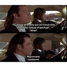Pulp Fiction just love this movie
