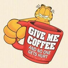 Give me coffee funny quotes quote coffee cartoons garfield funny quote ¡Buenos díassssss,!SEGURNAUTAS Warning: Grumpy without Coffee Coffee Talk, I Love Coffee, Coffee Break, My Coffee, Morning Coffee, Coffee Shop, Coffee Cups, Coffee Lovers, Coffee Zone