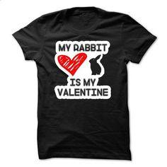 My rabbit is my valentine - #men #tee test. PURCHASE NOW => https://www.sunfrog.com/Pets/My-rabbit-is-my-valentine.html?id=60505
