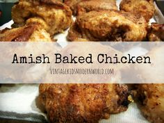 AMISH BAKED CHICKEN Ingredients: ◾1/2 cup whole wheat flour  ◾2 teaspoons paprika ◾1 teaspoon black pepper ◾1/4 teaspoon dry mustard ◾3 teaspoons salt ◾3 pounds of chicken pieces Directions: Mix the dry ingredients well. Roll chicken pieces in mix until well coated. Place in greased pan and bake for 45-60 minutes at 375 F, turning once.