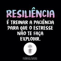 Resiliência está cada vez mais necessária de se ter.