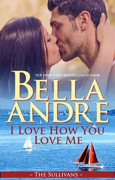 Bella Andre - I Love How You Love Me