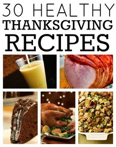 30 Healthy Thanksgiving Recipes! Totally going to make some of these this year.