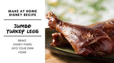 Make a Giant Disney Snack With This Jumbo Turkey Leg Recipe! Disney World Turkey Leg Recipe, Disney Turkey Leg, Turkey Leg Recipes, Disneyland Food, Turkey Leg Brine, Roasted Turkey Legs, Smoked Turkey Legs, Movies, Recipes