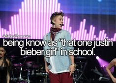 Ask anyone. :) Basically known everywhere as the bieber girl! haha. Yep :) proud of it!