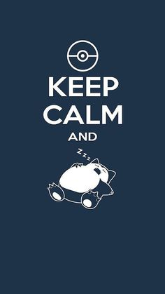 Keep calm and snorlax | iPhone wallpaper