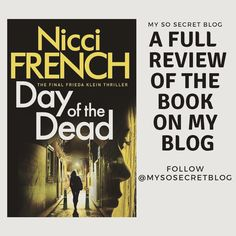"A full review of the book ""Day Of The Dead"" by Nicci French. You can read it just by pressing the photo. #books #bookreviews #bookcovers #niccifrench #thrillerbook #dayofthedead #dayofthedeadbook #friedaklein #mystery #mysterybook #thriller #authors #blogs #blogg #blogger #bloger #bloging #blogingtonight #post #savemypost #tipsforbooks #mystery_book #thriller_book #inerestingbook #interesting_book #chloe #"