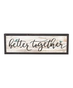 Loving this 'Better Together' Wall Art on #zulily! #zulilyfinds
