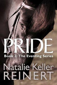Pride (The Eventing Series Book 2) by Natalie Keller Reinert https://www.amazon.com/dp/B01EW3MWS8/ref=cm_sw_r_pi_dp_x_adYPxbBQC6QVZ