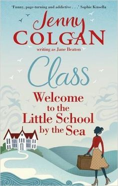 Class: Welcome to the Little School by the Sea (Maggie Adair): Amazon.co.uk: Jenny Colgan: 9780751553291: Books