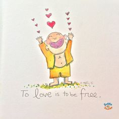 To love is to be free ~ Buddha Doodles