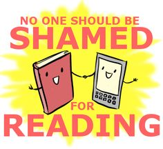 no one should be shamed for reading