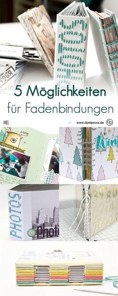 5 Möglichkeiten | Fadenbindungen | von Mel für www.danipeuss.de | #danipeuss #scrapbooking #minialbum #minibook #diy #doityourself #basteln #bastelnmitpapier #buchbinden #video