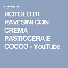 ROTOLO DI PAVESINI CON CREMA PASTICCERA E COCCO - YouTube