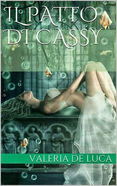 """Valeria De Luca: NEWS: ANTEPRIMA """"IL PATTO DI CASSY""""  Urban Fantasy..."""