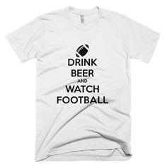 Drink beer & watch football men's t-shirt - $1387.00 USD
