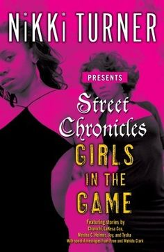 Street Chronicles: Girls in the Game  by Nikki Turner