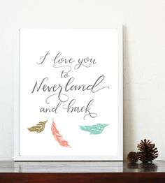 I love you to Neverland and back, 8x10 printable, peter pan print, nursery art, Neverland print, coral mint gold, adventure print,