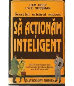 Secretul Oricarui Succes Sa Actionam Inteligent