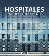 Hospitales : innovación y diseño / [autor, Carles Broto]. + info: http://linksbooks.net/print/ficha-libro/?book=323P0ES&lang=es