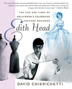 Edith Head Book, The Life and Times of Hollywood's Celebrated Costume Designer by David Chierichetti