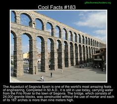 Cool facts #183  http://en.wikipedia.org/wiki/Aqueduct_of_Segovia