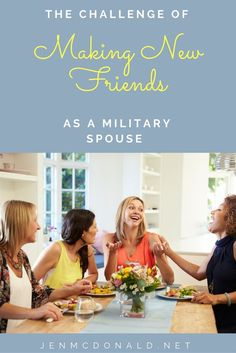 I've heard some military spouses say they are fine on their own or they  don't want to get hurt by having to say goodbye yet again.  I hear you.  But I will challenge you to take another look.