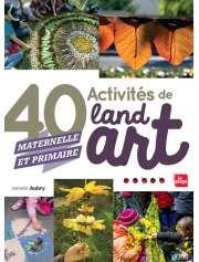 40 Activités de Land Art d'Isabelle Aubry — 24,95€ — Éditions La Plage