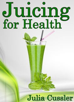 Only $0.99 on Kindle: Nov 3 – 10   ~~~  Green Juice and Smoothie Recipes for Weight Loss – Juicing Diet Plan for Cleanse and Detox