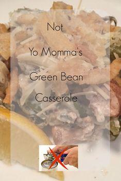 not your ordinary green bean casserole.