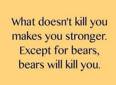what doesnt kill you funny crazy jokes lol funny quotes humor humorous quotes