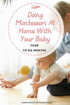 Doing Montessori At Home With Your Baby ( 4 – 6 mo) parenting; four, five and six months old baby; montessori at home; Doing Montessori At Home With Your Baby ( 4 – 6 mo) parenting; four, five and six months old baby; montessori at home; Maria Montessori, Montessori Toddler, Montessori Toys, Montessori Bedroom, Six Month Old Baby, Baby Month By Month, Montessori Education, Baby Education, Before Baby