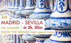 AVE Madrid-Sevilla in 2h. 30m. This summer enjoy the Spanish high speed trains