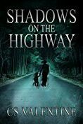 """Shadows On The Highway""  ***  C.S. Valentine  (2016)"