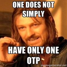 one does not simply have only one OTP