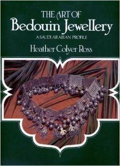 The Art of Bedouin Jewelry: A Saudi Arabian Profile: Heather Colyer Ross: 9780887346415: Amazon.com