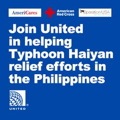 Please join us in helping to support Typhoon Haiyan relief efforts. Your donation will help provide critical aid to those in need.As a token of our appreciation for your contribution, United will award bonus miles to MileagePlus® members who donate $50 or more, up to a ...