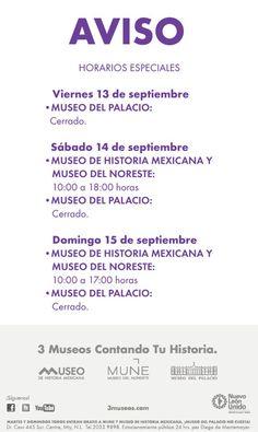 AVISO IMPORTANTE: HORARIOS ESPECIALES 13,14 Y 15 DE SEPTIEMBRE EN MUSEO DE HISTORIA, MUSEO DEL NORESTE Y MUSEO DEL PALACIO. www.3museos.com...