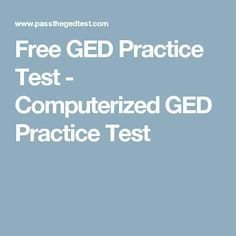 Free GED Practice Test - Computerized GED Practice Test