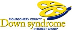 Montgomery County Down Syndrome Interest Group This group connects families who have loved ones with Down syndrome in Montgomery County, PA. There are many resources available on this site!