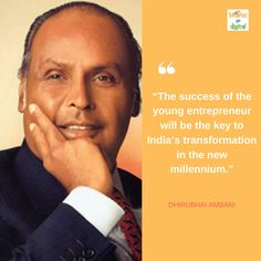 """""""The success of the young entrepreneur will be the key to India's transformation in the new millennium. Startup Quotes, Business Quotes, Dhirubhai Ambani, Inspirational Quotes Pictures, Young Entrepreneurs, Success Quotes, India, Key, Food"""