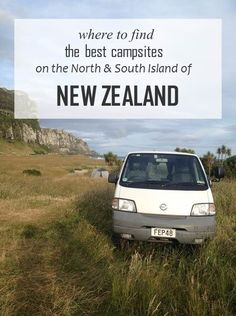 Where to camp in New Zealand? 38 great sites I stayed at the North and South Island.